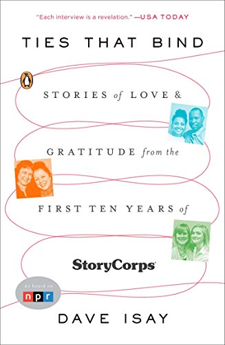 9780143125969: Ties That Bind: Stories of Love and Gratitude from the First Ten Years of StoryCorps