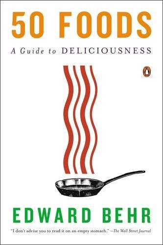 9780143125983: 50 Foods: A Guide to Deliciousness