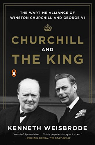 9780143125990: Churchill and the King: The Wartime Alliance of Winston Churchill and George VI