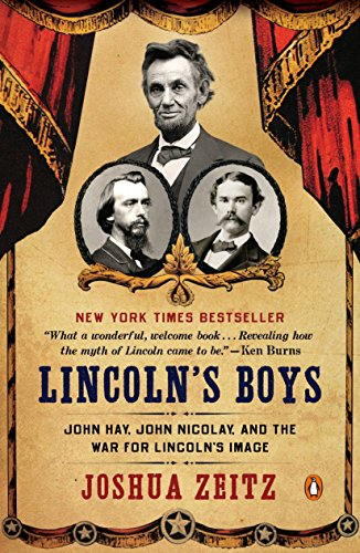 9780143126034: Lincoln's Boys: John Hay, John Nicolay, and the War for Lincoln's Image