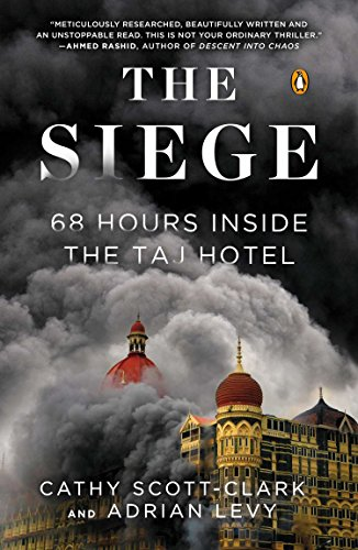 The Siege: 68 Hours Inside the Taj: Scott-clark, Cathy; Levy,
