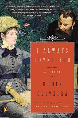I Always Loved You: A Novel: Oliveira, Robin