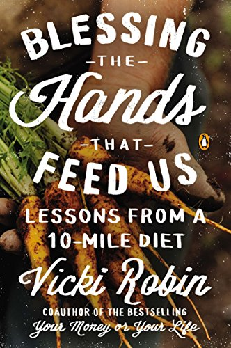 9780143126140: Blessing the Hands That Feed Us: Lessons from a 10-Mile Diet