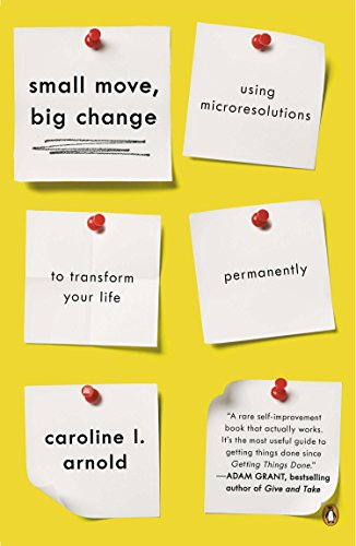 9780143126164: Small Move, Big Change: Using Microresolutions to Transform Your Life Permanently