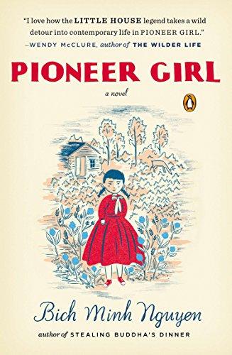9780143126225: Pioneer Girl: A Novel