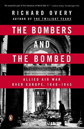 9780143126249: The Bombers and the Bombed: Allied Air War Over Europe, 1940-1945