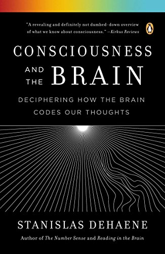 9780143126263: Consciousness and the Brain: Deciphering How the Brain Codes Our Thoughts