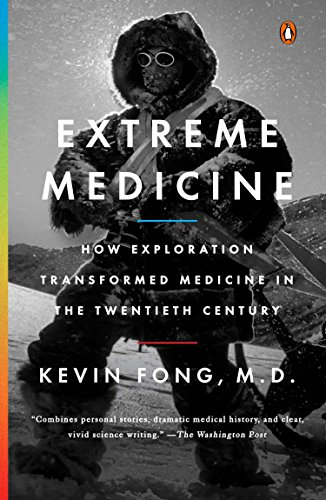 9780143126294: Extreme Medicine: How Exploration Transformed Medicine in the Twentieth Century