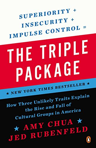 9780143126355: The Triple Package: How Three Unlikely Traits Explain the Rise and Fall of Cultural Groups in Americ a