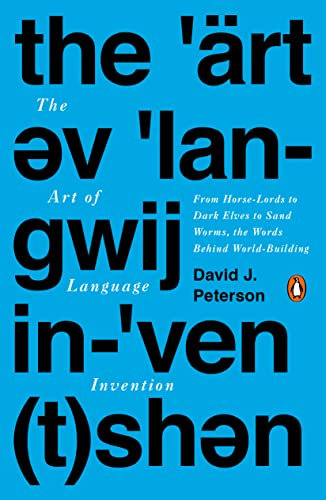 9780143126461: The Art of Language Invention: From Horse-Lords to Dark Elves, the Words Behind World-Building