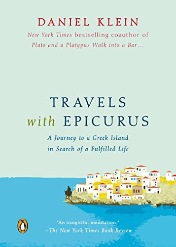 9780143126621: Travels with Epicurus: A Journey to a Greek Island in Search of a Fulfilled Life