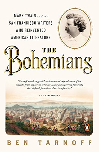 9780143126966: Bohemians, The : Mark Twain and the San Francisco Writers Who Reinvented American Literature
