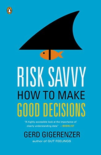9780143127109: Risk Savvy: How to Make Good Decisions
