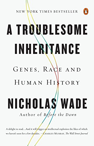 9780143127161: A Troublesome Inheritance: Genes, Race and Human History