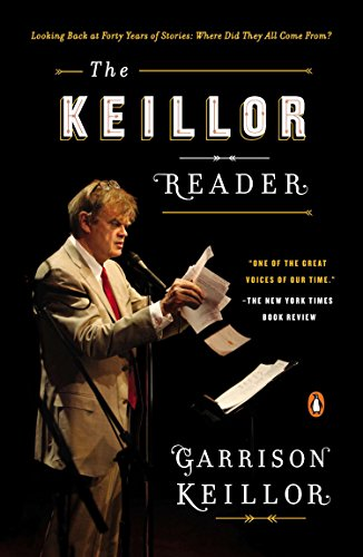 9780143127185: The Keillor Reader: Looking Back at Forty Years of Stories: Where Did They All Come From?