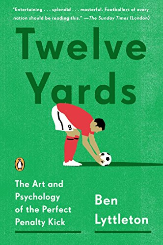 9780143127307: Twelve Yards: The Art and Psychology of the Perfect Penalty Kick