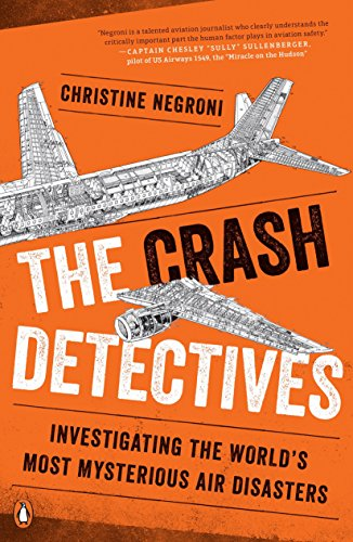 9780143127321: The Crash Detectives: Investigating the World's Most Mysterious Air Disasters