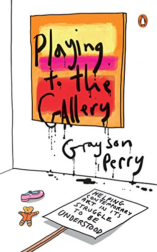 9780143127352: Playing to the Gallery: Helping Contemporary Art in Its Struggle to Be Understood