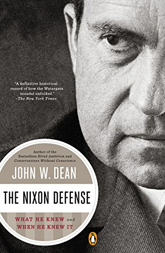 9780143127383: Nixon Defense, The : What He Knew and When He Knew It