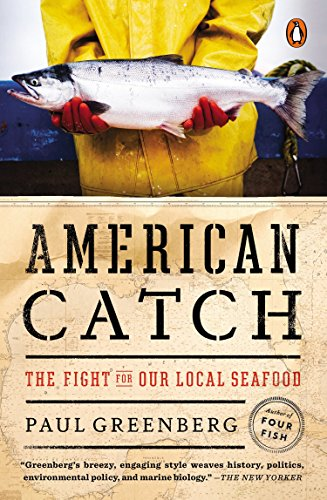 American Catch: The Fight for Our Local Seafood: Greenberg, Paul