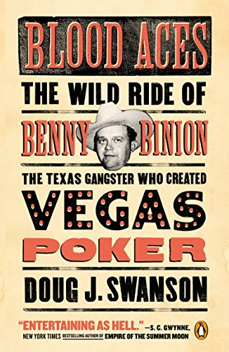 9780143127581: Blood Aces: The Wild Ride of Benny Binion, the Texas Gangster Who Created Vegas Poker