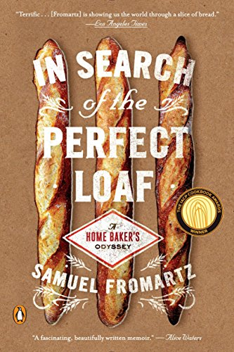 9780143127628: In Search of the Perfect Loaf: A Home Baker's Odyssey