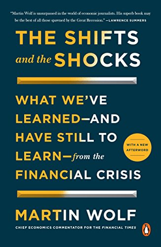 9780143127635: The Shifts and the Shocks: What We've Learned--and Have Still to Learn--from the Financial Crisis