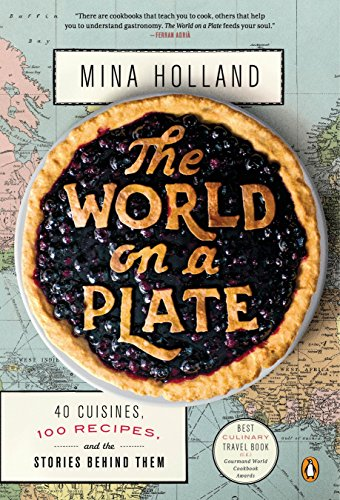 9780143127659: The World on a Plate: 40 Cuisines, 100 Recipes, and the Stories Behind Them