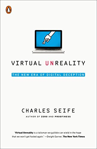 9780143127673: Virtual Unreality: The New Era of Digital Deception