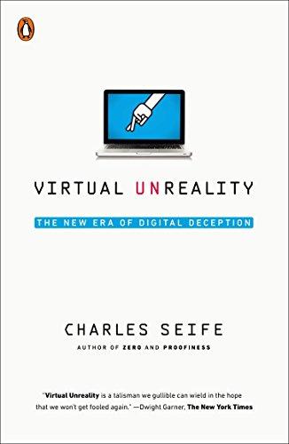 9780143127673: Virtual Unreality: The New Era of Digital Deception