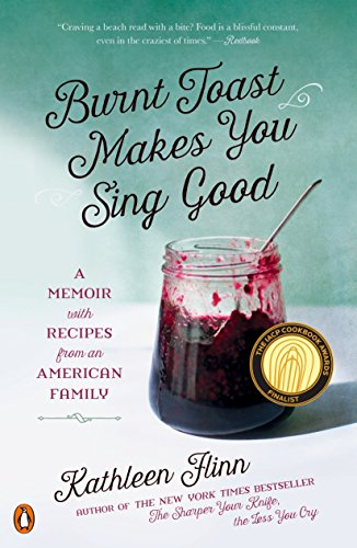 9780143127697: Burnt Toast Makes You Sing Good: A Memoir with Recipes from an American Family