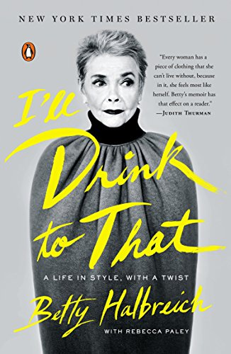 9780143127703: I'll Drink to That: A Life in Style, with a Twist