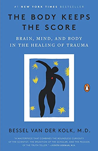 9780143127741: The Body Keeps the Score: Brain, Mind, and Body in the Healing of Trauma