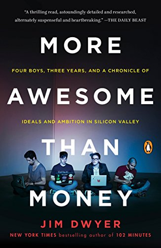 9780143127895: More Awesome Than Money: Four Boys, Three Years, and a Chronicle of Ideals and Ambition in Silicon Valley
