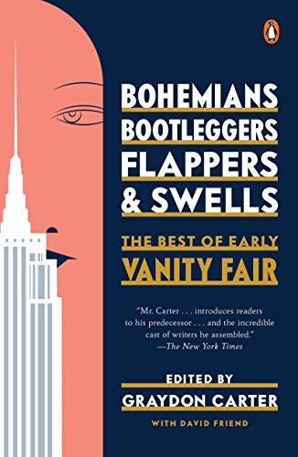 9780143127901: Bohemians, Bootleggers, Flappers, and Swells: The Best of Early Vanity Fair