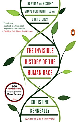 9780143127925: The Invisible History of the Human Race: How DNA and History Shape Our Identities and Our Futures