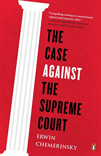 9780143128007: The Case Against the Supreme Court