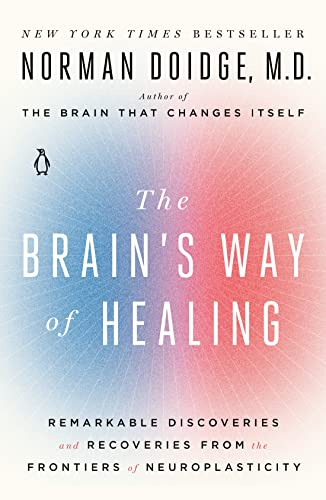 9780143128373: The Brain's Way of Healing: Remarkable Discoveries and Recoveries from the Frontiers of Neuroplasticity