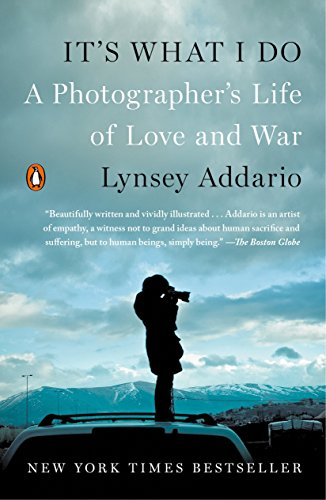 9780143128410: It's What I Do: A Photographer's Life of Love and War