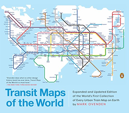 9780143128496: Transit Maps of the World: Expanded and Updated Edition of the World's First Collection of Every Urban Train Map on Earth