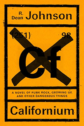 9780143128779: Californium: A Novel of Punk Rock, Growing Up, and Other Dangerous Things