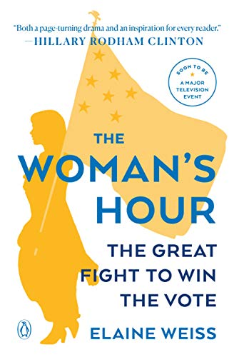 9780143128991: The Woman's Hour: The Great Fight to Win the Vote