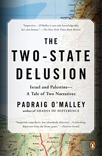 9780143129172: The Two-State Delusion: Israel and Palestine--A Tale of Two Narratives