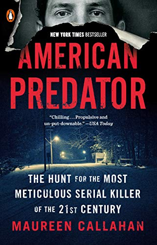 9780143129707: American Predator: The Hunt for the Most Meticulous Serial Killer of the 21st Century