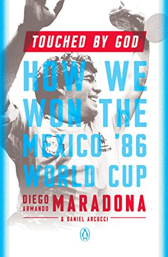 Touched by God: How We Won the Mexico 86 World Cup (Paperback)