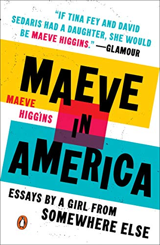 9780143130161: Maeve in America , Essays by a Girl from Somewhere Else