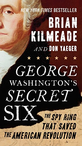 9780143130604: George Washington's Secret Six: The Spy Ring That Saved the American Revolution