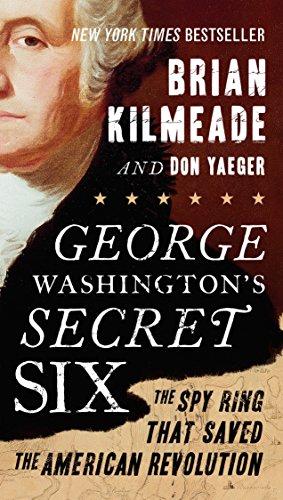 9780143130604: George Washington's Secret Six: The Spy Ring That Saved the American Revolution