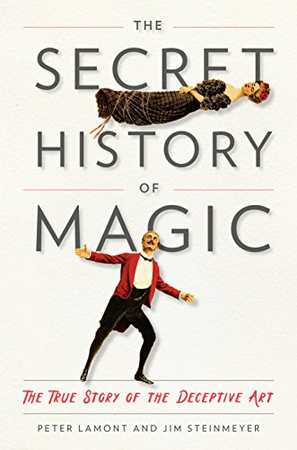 9780143130635: The Secret History of Magic: The True Story of the Deceptive Art