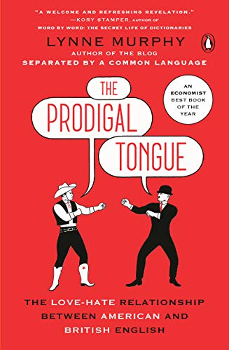9780143131106: The Prodigal Tongue: The Love-Hate Relationship Between American and British English